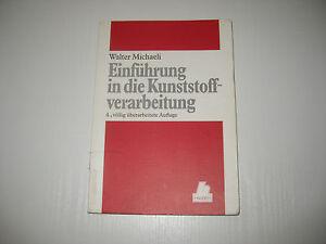 Einfuehrung-in-die-Kuststoffverarbeitung-von-Walter-Michaeli-4-Aufl-1999