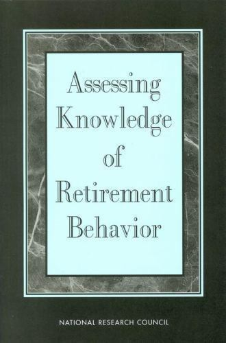 Assessing Knowledge of Retirement Behavior National Research Council~Eric Alan