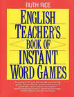 English Teacher's Book of Instant Word Games by Ruth Rice (Paperback, 1992)