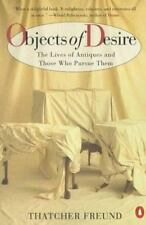 Objects of Desire: The Lives of Antiques and Those Who Pursue Them Freund, That