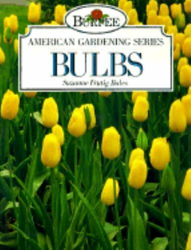 Burpee Bulbs by Suzanne F. Bales (1992, Paperback)
