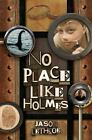 No Place Like Holmes by Jason Lethcoe (2011, Paperback)
