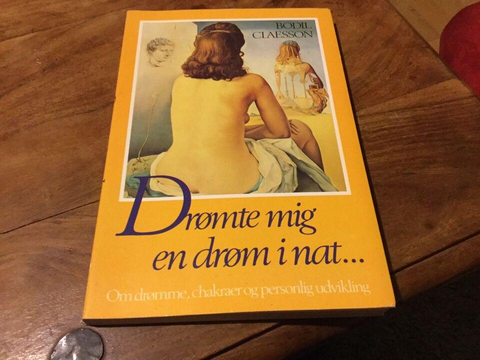 Drømte mig en drøm i nat, Bodil Claesson, emne: personlig