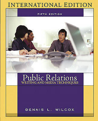 Public Relations: Writing and Media Techniques by Wilcox, Dennis L.