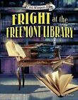 Fright at the Freemont Library by Dee Phillips (Hardback, 2016)
