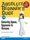 Absolute Beginner's Guide to Security, Spam, Spyware and Viruses by Andy Edward Walker (Paperback, 2005)