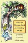 Alice in Wonderland Everlasting Diary von Lewis Carroll (2014, Gebundene Ausgabe)