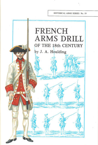 French Arms Drill of the 18th Century Booklet French Weapons /& Military