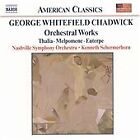 George Whitefield Chadwick - Chadwick: Orchestral Works (2002)