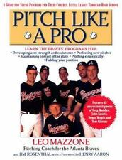 Pitch Like A Pro: A Guide for Young Pitchers and Their Coaches, Little League T