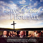 Bill & Gloria Gaither Present: How Great Thou Art by Bill Gaither (Gospel) (CD, Aug-2007, Gaither Music Group)