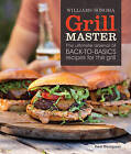 Williams-Sonoma Grill Master: The Ultimate Arsenal of Back-To-Basics Recipes for the Grill by Dr Fred Thompson (Paperback / softback, 2011)