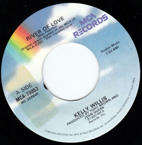 """KELLY WILLIS - River Of Love  7"""" 45"""