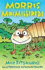 Morris Macmillipede: The Toast of Brussels Sprout by Mick Fitzmaurice (Paperback, 2010)