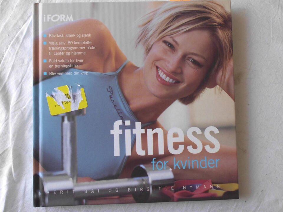 Fitness -for kvinder, Berit Bai & Birgitte Nymann, år 2004
