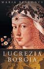 Lucrezia Borgia by Maria Bellonci (Paperback, 2002)