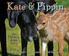 Kate & Pippin  : An Unlikely Love Story by Martin Springett (Hardback, 2012)