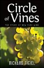 Circle of Vines: The Story of New York Wine by Richard Figiel (Paperback, 2014)