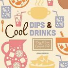 Cool Dips & Drinks:  Easy & Fun Comfort Food by Alex Kuskowski (Hardback, 2015)
