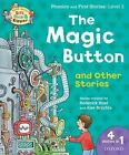 Oxford Reading Tree Read with Biff Chip & Kipper: the Magic Button and Other Stories, Level 2 Phonics and First Stories by Roderick Hunt (Paperback, 2016)