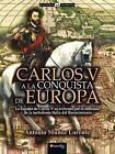 Carlos V a la Conquista de Europa by Antonio Munoz Lorente (Paperback / softback, 2015)