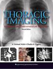 Thoracic Imaging: Pulmonary and Cardiovascular Radiology by Charles B. Higgins, W.Richard Webb (Hardback, 2010)