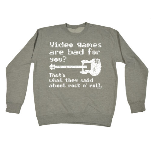Video Games Are Bad For You SWEATSHIRT Gamer Console Geek Funny birthday gift