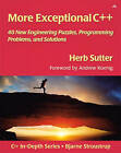 More Exceptional C++: 40 New Engineering Puzzles, Programming Problems, and Solutions by Herb Sutter (Paperback, 2001)
