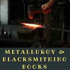 Metallurgy & Blacksmithing Books 122 Vintage Books on DVD Metal Work Forge Anvil
