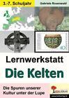 Lernwerkstatt Die Kelten von Gabriela Rosenwald (2013, Taschenbuch)