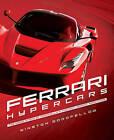 Ferrari Hypercars: The Inside Story of Maranello's Fastest, Rarest Road Cars by Winston Goodfellow (Hardback, 2014)