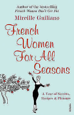 1 of 1 - French Women For All Seasons: A Year of Secrets, Recipes & Pleasure: A Year of S