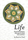 Life. Assyrian Poetry: Musings on God, Love and Loss. by Beatrice Youil (Paperback / softback, 2009)