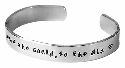 """She believed she could so she did. - Inspired - Hand Stamped 3/8"""" Aluminum"""