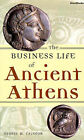 The Business Life of Ancient Athens by George M. Calhoun (Paperback, 2002)