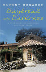 Daybreak into Darkness: A True Story of Happiness and Heartbreak by Rupert Bogarde (Paperback, 2003)