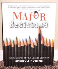 Major Decisions Taking Charge of Your College Education by Henry J Eyring Mormon