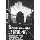 ABC British Locomotive Shed Directory and Allocations 1962 by Crecy Publishing (Hardback, 2014)