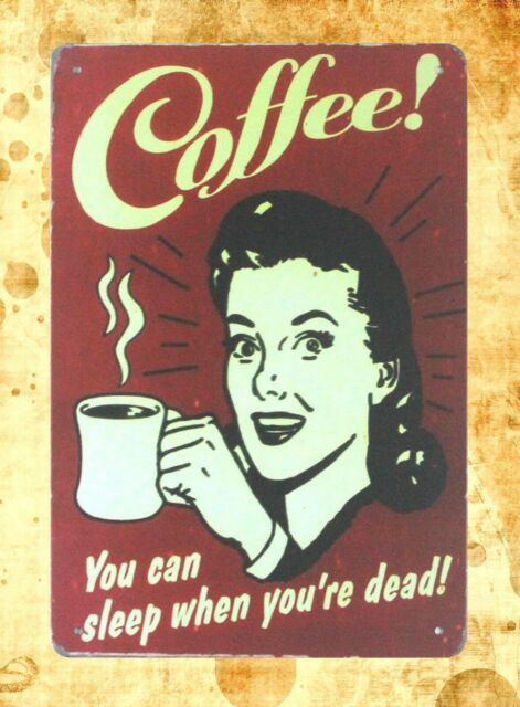 Tin Sign Coffee You Can Sleep When You/'re Dead