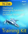 MCITP Self-paced Training Kit (Exam 70-238): Deploying Messaging Solutions with Microsoft Exchange Server 2007 by Nelson Ruest, Danielle Ruest (Mixed media product, 2008)