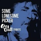 Some Lonesome Picker: Greg Quill Tribute by Various Artists (CD, May-2016)