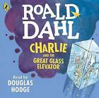 Charlie and the Great Glass Elevator by Roald Dahl (CD-Audio, 2016)