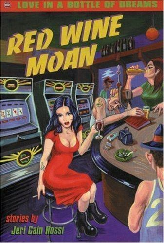 Red Wine Moan : Stories Paperback Jeri Cain Rossi