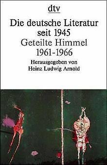 Die deutsche Literatur seit 1945, Geteilte Himmel 1961-1... | Buch | Zustand gut