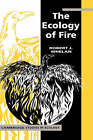 The Ecology of Fire by R.J. Whelan (Hardback, 1995)