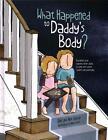 What Happened to Daddy's Body? von Alex Barber und Elke Barber (2016, Gebundene Ausgabe)