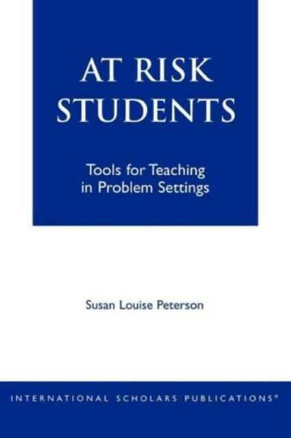 At - Risk Students: Tools For Teaching In Problem Settings