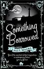 Something Borrowed by Paul Magrs (Paperback, 2008)