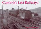 Cumbria's Lost Railways by Peter W. Robinson (Hardback, 2002)