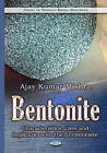 Bentonite: Characteristics, Uses & Implications for the Environment by Nova Science Publishers Inc (Hardback, 2015)